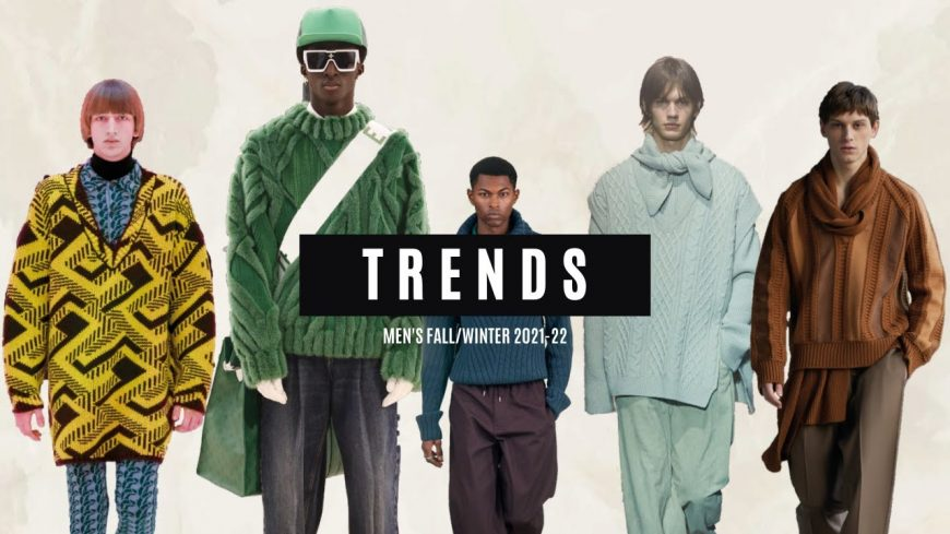 Fall/Winter 2021-2022 Men's Fashion Trends